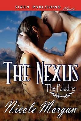 The Nexus [The Paladins] (Siren Publishing Classic) (Paperback)