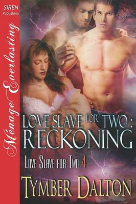 Love Slave for Two: Reckoning [Love Slave for Two 4] (Siren Publishing Menage Everlasting) (Paperback)