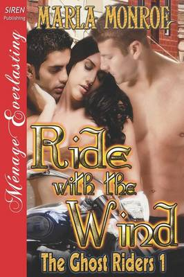 Ride with the Wind [The Ghost Riders 1] (Siren Publishing Menage Everlasting) (Paperback)