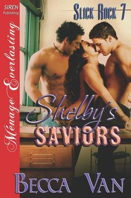 Shelby's Saviors [Slick Rock 7] (Siren Publishing Menage Everlasting) (Paperback)