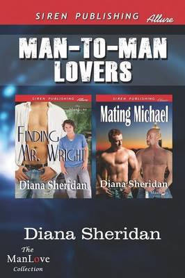 Man-To-Man Lovers [Finding Mr. Wright: Mating Michael] (Siren Publishing Allure Manlove) (Paperback)