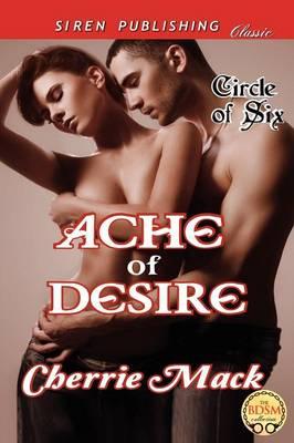 Ache of Desire [Circle of Six] (Siren Publishing Classic) (Paperback)