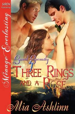 Three Rings and a Rose [Sweet Serenity 4] (Siren Publishing Menage Everlasting) (Paperback)