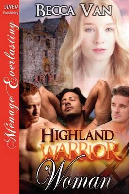 Highland Warrior Woman (Siren Publishing Menage Everlasting) (Paperback)