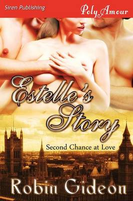 Estelle's Story [Second Chance at Love 1] (Siren Publishing Polyamour) (Paperback)