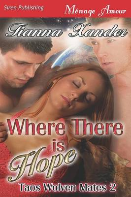 Where There Is Hope [Taos Wolven Mates 2] (Siren Publishing Menage Amour) (Paperback)