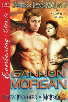 Gannon Morgan [Seven Brothers for McBride 2] (Siren Publishing Everlasting Classic Manlove) (Paperback)