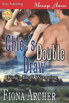 Chloe's Double Draw [King's Bluff, Wyoming] (Siren Publishing Menage Amour) (Paperback)