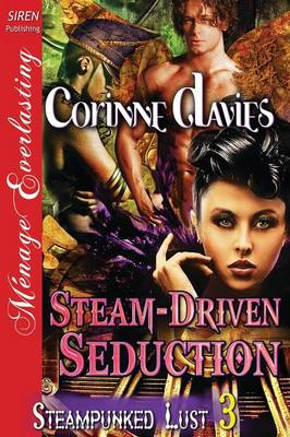 Steam-Driven Seduction [Steampunked Lust 3] (Siren Publishing Menage Everlasting) (Paperback)