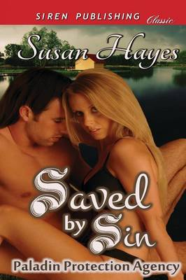 Saved by Sin [Paladin Protection Agency 1] (Siren Publishing Classic) (Paperback)