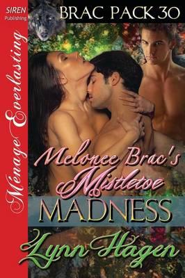 Melonee Brac's Mistletoe Madness [Brac Pack 30] (Siren Publishing Menage Everlasting) (Paperback)