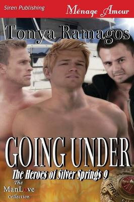 Going Under [The Heroes of Silver Springs 9] (Siren Publishing Menage Amour Manlove) (Paperback)