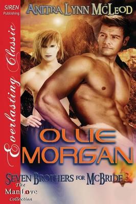 Ollie Morgan [Seven Brothers for McBride 3] (Siren Publishing Everlasting Classic Manlove) (Paperback)