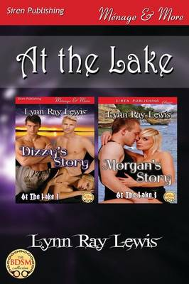 At the Lake [Dizzy's Story: Morgan's Story] (Siren Publishing Menage and More) (Paperback)