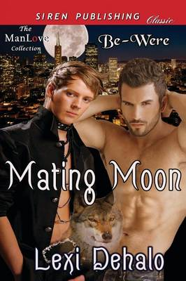 Mating Moon [Be-Were] (Siren Publishing Classic Manlove) (Paperback)