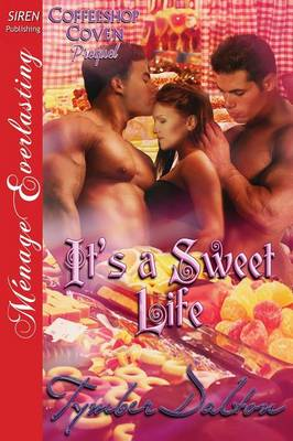 It's a Sweet Life [Coffeeshop Coven Prequel] (Siren Publishing Menage Everlasting) (Paperback)