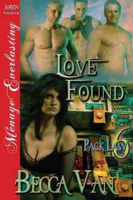 Love Found [Pack Law 6] (Siren Publishing Menage Everlasting) (Paperback)