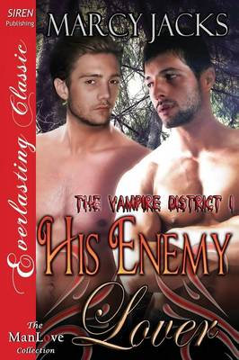 His Enemy Lover [The Vampire District 1] (Siren Publishing Everlasting Classic Manlove) (Paperback)