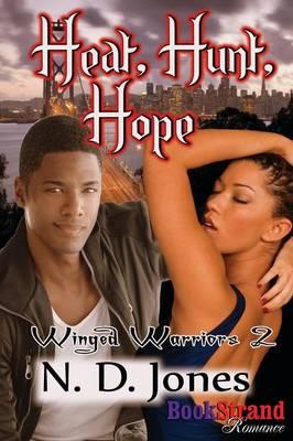 Heat, Hunt, Hope [Winged Warriors 2] (Bookstrand Publishing Romance) (Paperback)
