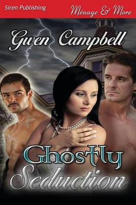 Ghostly Seduction (Siren Publishing Menage and More) (Paperback)
