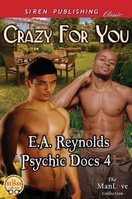 Crazy for You [Psychic Docs 4] (Siren Publishing Classic Manlove) (Paperback)