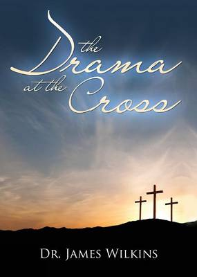 The Drama at the Cross (Paperback)