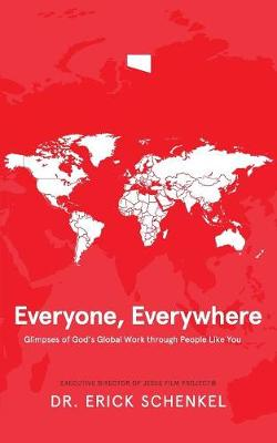 Everyone, Everywhere: Glimpses of God's Global Work Through People Like You (Paperback)