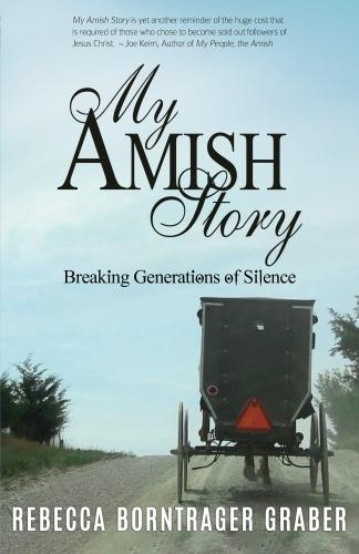My Amish Story: Breaking Generations of Silence (Paperback)