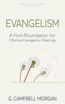 Evangelism: A Firm Foundation for Effective Evangelistic Meetings (Paperback)
