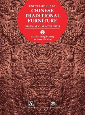 Encyclopedia of Chinese Traditional Furniture, Vol. 3: Regional Characteristics - 3 4 (Hardback)