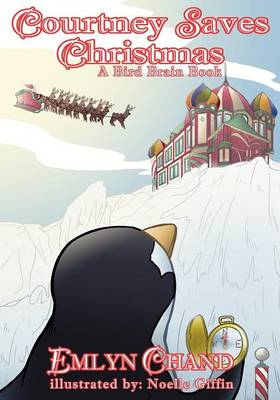 Courtney Saves Christmas (a Bird Brain Book) (Paperback)