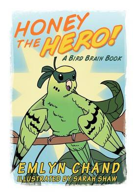 Honey the Hero (a Bird Brain Book) (Paperback)