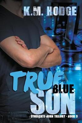 True Blue Son - Syndicate-Born Trilogy 3 (Paperback)