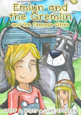 Emlyn and the Gremlin and the Teenage Sitter - Emlyn and the Gremlin 5 (Paperback)