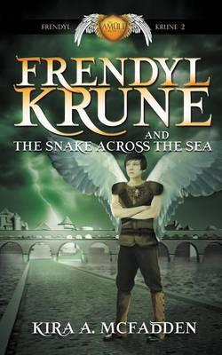 Frendyl Krune and the Snake Across the Sea - Amuli Chronicles: Frendyl Krune 2 (Paperback)