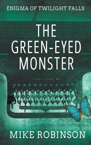 The Green-Eyed Monster: A Chilling Tale of Terror - Enigma of Twilight Falls 1 (Paperback)