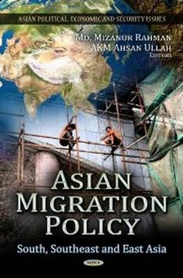 Asian Migration Policy: South, Southeast & East Asia (Hardback)