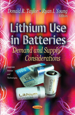 Lithium Use in Batteries: Demand & Supply Considerations (Paperback)