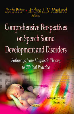 Comprehensive Perspectives on Speech Sound Development & Disorders: Pathways from Linguistic Theory to Clinical Practice (Hardback)