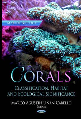 Corals: Classification, Habitat & Ecological Significance (Hardback)