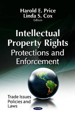 Intellectual Property Rights: Protections & Enforcement (Paperback)