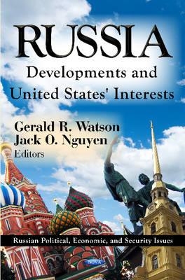 Russia: Developments & United States' Interests (Hardback)