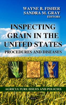Inspecting Grain in the United States: Procedures & Diseases (Hardback)