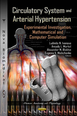 Circulatory System & Arterial Hypertension: Experimental Investigation, Mathematical & Computer Simulation (Hardback)