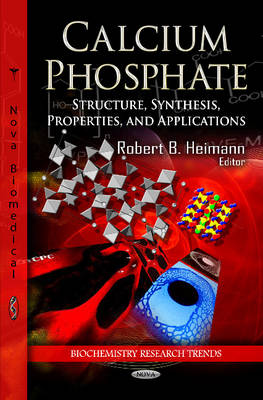 Calcium Phosphate: Structure, Synthesis, Properties & Applications (Hardback)