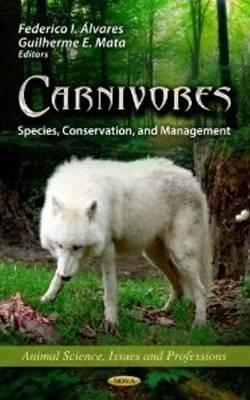 Carnivores: Species, Conservation, & Management (Hardback)