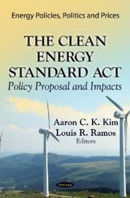 Clean Energy Standard Act: Policy Proposal & Impacts (Paperback)