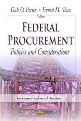 Federal Procurement: Policies & Considerations (Hardback)