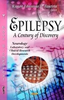 Epilepsy: A Century of Discovery (Hardback)