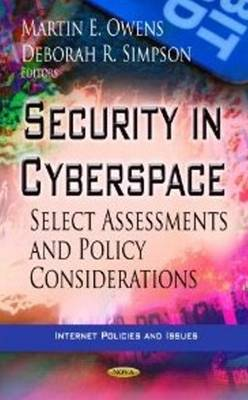 Security in Cyberspace: Select Assessments & Policy Considerations (Hardback)